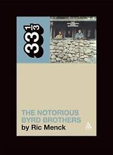 33 1/3: The Notorious Byrd Brothers by Ric Menck (2007, Paperback)