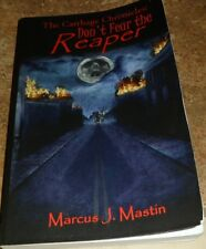 The Carthage Chronicles Don't Fear the Reaper (Signed) Marcus J. Mastin