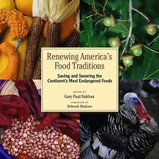 Renewing America's Food Traditions: Saving and Savoring the Continent's Most End