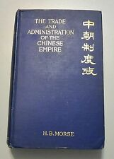 THE TRADE AND ADMINISTRATION OF THE CHINESE EMPIRE 1908 CHINA