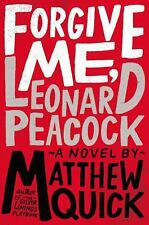 Forgive Me, Leonard Peacock by Matthew Quick (2013, Hardcover)