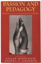 Passion and Pedagogy: Relation, Creation, and Transformation in Teachi-ExLibrary