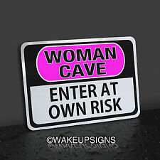 "WOMAN CAVE SIGN ENTER AT YOUR OWN RISK ALUMINUM 7"" BY 10"" FUNNY LADIES YOGA"