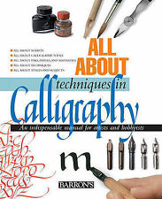 All about Techniques in Calligraphy: An Indispensable Manual for Artists and Hob