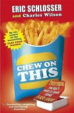 Chew on This: Everything You Dont Want to Know About Fast Food,VERYGOOD Book