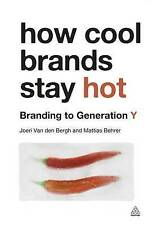 How Cool Brands Stay Hot: Branding to Generation Y-ExLibrary
