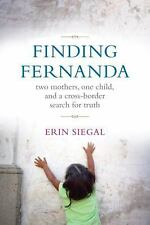 Finding Fernanda: Two Mothers, One Child, and a Cross-Border Search fo-ExLibrary