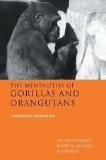 The Mentalities of Gorillas and Orangutans : Comparative Perspectives (1999,...