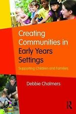 Creating Communities in Early Years Settings : Supporting Children and...