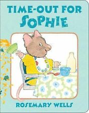 Time-Out for Sophie by Rosemary Wells (2015, Board Book)