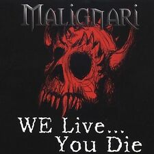 We Live You Die Malignari MUSIC CD