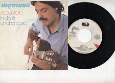 TOQUINHO in ITALIANO disco 45 giri MADE in ITALY Acquarello STAMPA ITALIANA