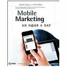 Mobile Marketing : An Hour a Day by Rachel Pasqua and Noah Elkin (2012,...