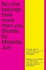 No One Belongs Here More Than You: Stories By Miranda July. 9781847671165