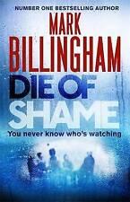 Die of Shame: Includes Short Story Exclusive to Hardback by Mark Billingham (Har