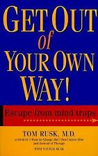 Get Out Of Your Own Way, Rusk, Tom, Good Condition, Book