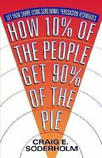 How 10 Percent Of The People Get 90 Percent Of The Pie: Get Your Share Using Sub