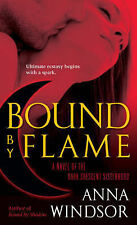 Bound by Flame: A Novel of the Dark Crescent Sisterhood, Anna Windsor