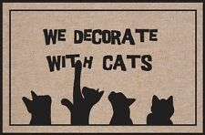 """We Decorate With Cats""  - Indoor/Outdoor Mat/Welcome Mat/Porch Mat"