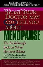 What Your Doctor May Not Tell You about Menopause : The Breakthrough Book on...