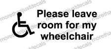 "Disabled ""Please leave room for my wheelchair"" Vinyl Sticker, Vehicle Decal"
