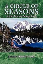 A Circle of Seasons : A Life's Journey Through Poetry by Janice Santa Cruz...
