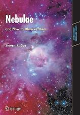 Astronomers' Obing Guides: Nebulae and How to Observe Them by Steven Coe...