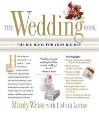 The Wedding Book-The Big Book for Your Big Day Lisbeth Levine Mindy Weiss 2008