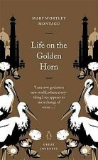 Life on the Golden Horn (Penguin Great Journeys) Lady Mary Wortley Montagu Very