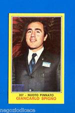 New Figurina CAMPIONI DELLO SPORT 1970/71-n. 357 - SPIGNO -NUOTO PINNATO-Nuova