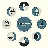 THIS WILD LIFE LOW TIDES NEW SEALED CD 2016 ISSUE FREE UK FAST POST MAYA TUTTLE