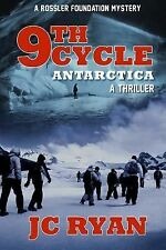 A Rossler Foundation Mystery: Ninth Cycle Antarctica : A Thriller by J. C....