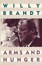 Arms and Hunger by Willy Brandt (1987, Paperback)