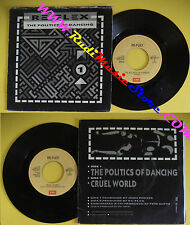 LP 45 7'' RE-FLEX The politics of dancing Cruel world 1984 italy no cd mc dvd(*)