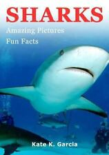 Sharks : Kids Book of Fun Facts and Amazing Pictures on Animals in Nature by...