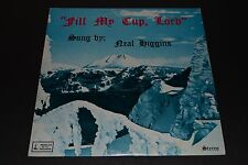 Neal Higgins~Fill My Cup, Lord~Angelus Records WR 4990~Christian Xian~FAST SHIP