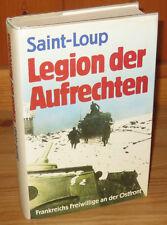Saint-Loup - Legion der Aufrechten - Frankreichs Freiwillige an der Ostfront