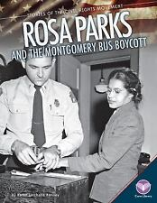 Rosa Parks and the Montgomery Bus Boycott (Stories of the Civil Rights Movement)
