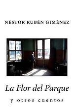 La Flor Del Parque y Otros Cuentos by Néstor Giménez (2015, Paperback, Large...