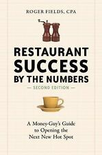 Restaurant Success by the Numbers : A Money-Guy's Guide to Opening the Next...