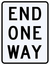 END ONE WAY SIGN REAL - 3M Engineer Grade Reflective Aluminum LEGAL 24 x 30