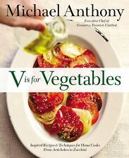 V Is for Vegetables : Inspired Recipes and Techniques for Home Cooks - from...
