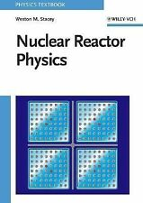 Nuclear Reactor Physics by Weston M. Stacey (2001, Hardcover)