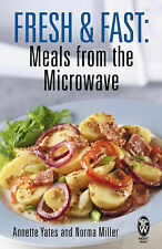 Fresh and Fast: Meals from the Microwave (Fresh & Fast), Annette Yates, Norma Mi