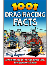 1001 Drag Racing Facts: The Golden Age of Top Fuel Cars & More - Book CT539