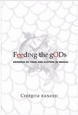 Feeding the Gods: Memories of Food and Culture in Bengal