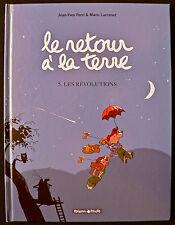 Le Retour à la Terre T5 - Les Révolutions - Larcenet & Ferri - Eds. Dargaud - EO