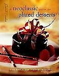 A Neoclassic View of Plated Desserts : Grand Finales by Timothy Moriarty