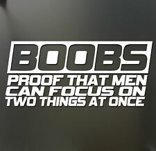 Boobs proof that men can focus sticker Funny JDM race car truck window decal