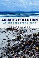 Aquatic Pollution: An Introductory Text, 3rd Edition, Laws, Edward A., Good Book